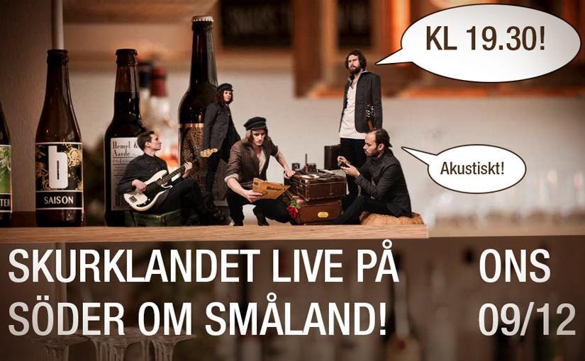 """Live på """"Söder om Småland"""""""